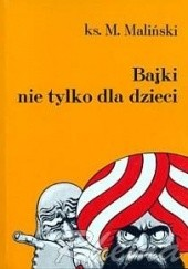 Okładka książki Bajki nie tylko dla dzieci Mieczysław Maliński