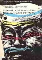 Okładka książki Dziennik szalonego starca. Niektórzy wolą pokrzywy Jun'ichirō Tanizaki
