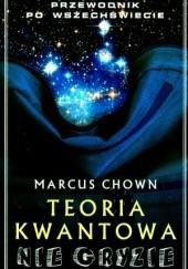 Okładka książki Teoria kwantowa nie gryzie Marcus Chown