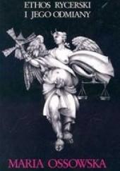 Okładka książki Ethos rycerski i jego odmiany Maria Ossowska