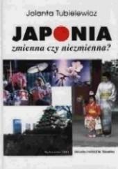 Okładka książki Japonia. Zmienna czy niezmienna? Jolanta Tubielewicz