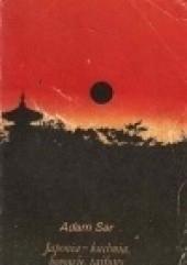 Okładka książki Japonia - kuchnia, bogowie, tajfuny Adam Sar