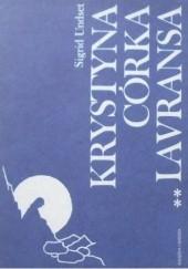 Okładka książki Krystyna córka Lavransa t. 2  Żona Sigrid Undset