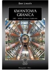 Okładka książki Kwantowa granica. LHC - Wielki Zderzacz Hadronów Don Lincoln