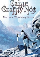 Okładka książki Caine Czarny Nóż Matthew Woodring Stover
