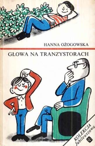 Okładka książki Głowa na tranzystorach Hanna Ożogowska