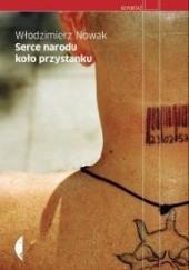 Okładka książki Serce narodu koło przystanku Włodzimierz Nowak