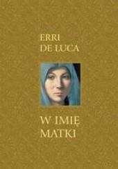 Okładka książki W imię matki Erri de Luca
