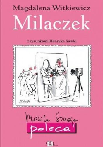 Okładka książki Milaczek Magdalena Witkiewicz