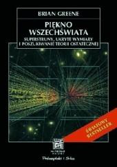 Okładka książki Piękno wszechświata. Superstruny, ukryte wymiary i poszukiwanie teorii ostatecznej Brian Greene
