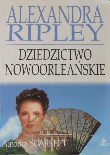 Okładka książki Dziedzictwo Nowoorleańskie Alexandra Ripley