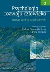 Okładka książki Psychologia rozwoju człowieka t.III Barbara Harwas-Napierała,Janusz Trempała