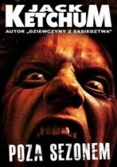 Okładka książki Poza sezonem Jack Ketchum