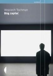 Okładka książki Bóg zapłać Wojciech Tochman