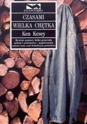 Okładka książki Czasami wielka chętka Ken Kesey