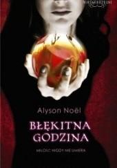 Okładka książki Błękitna godzina Alyson Noël