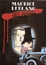 Trzy zbrodnie Arsena Lupin - Maurice Leblanc