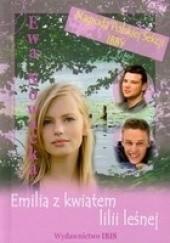 Okładka książki Emilia z Kwiatem Lilii Leśnej Ewa Nowacka
