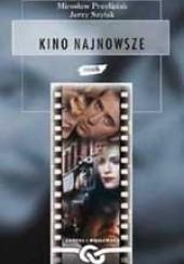Okładka książki Kino najnowsze Jerzy Szyłak,Mirosław Przylipiak
