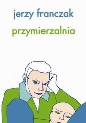 Okładka książki Przymierzalnia Jerzy Franczak