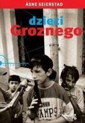 Okładka książki Dzieci Groznego Åsne Seierstad