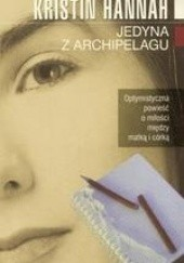 Okładka książki Jedyna z Archipelagu Kristin Hannah