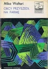 Okładka książki Obcy przyszedł na farmę Mika Waltari