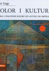 Okładka książki Kolor i kultura. Teoria i znaczenie koloru od antyku do abstrakcji John Gage