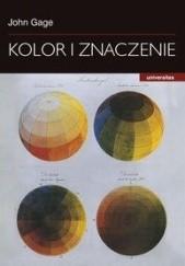 Okładka książki Kolor i znaczenie: Sztuka, nauka i symbolika John Gage