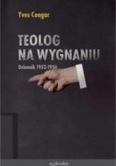 Okładka książki Teolog na wygnaniu: Dziennik 1952-1956 Yves Congar