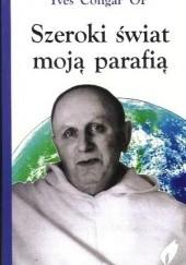 Okładka książki Szeroki świat moją parafią: Wymiary i prawda zbawienia Yves Congar