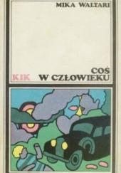 Okładka książki Coś w człowieku Mika Waltari