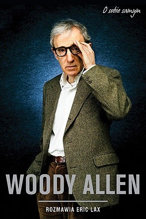 Woody Allen O Sobie Samym Eric Lax 54396 Lubimyczytaćpl