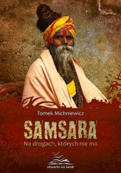 Okładka książki Samsara. Na drogach, których nie ma Tomek Michniewicz