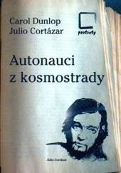 Okładka książki Autonauci z kosmostrady Julio Cortázar,Carol Dunlop
