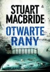 Okładka książki Otwarte rany Stuart MacBride