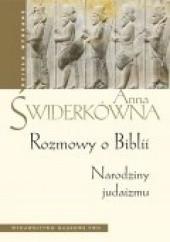 Okładka książki Rozmowy o Biblii. Narodziny judaizmu Anna Świderkówna
