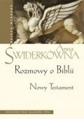 Okładka książki Rozmowy o Biblii. Nowy Testament Anna Świderkówna