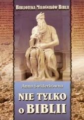 Okładka książki Nie tylko o Biblii Anna Świderkówna