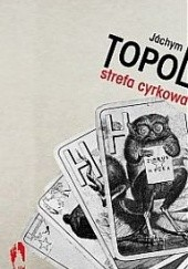 Okładka książki Strefa cyrkowa Jáchym Topol