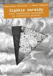 Okładka książki Ciężkie norwidy Stanisław Fałkowski,Paweł Stępień