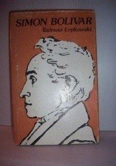 Okładka książki Simon Bolivar Tadeusz Łepkowski