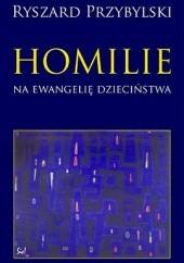 Okładka książki Homilie na ewangelie dzieciństwa Ryszard Przybylski