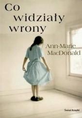 Okładka książki Co widziały wrony Ann-Marie MacDonald