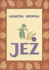 Okładka książki Jeż Katarzyna Kotowska