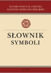 Okładka książki Słownik symboli Alvaro Pascual Chenel,Alfonso Serrano Simarro