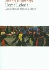 Okładka książki Homo ludens. Zabawa jako źródło kultury Johan Huizinga