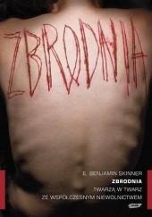 Okładka książki Zbrodnia. Twarzą w twarz ze współczesnym niewolnictwem E. Benjamin Skinner