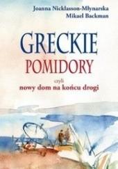 Okładka książki Greckie pomidory, czyli nowy dom na końcu drogi Mikael Backman,Joanna Nicklasson-Młynarska