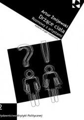 Okładka książki Drżące ciała: Rozmowy z artystami Artur Żmijewski